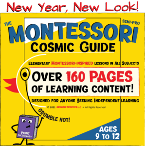 Montessori Cosmic Guide: SEMI-PRO Elementary Montessori Materials & Learning Workbook - All Subjects, Math help, Language help, printable practice pages (165 +key) - Montessori Spelling